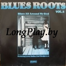 Various Featuring Leroy Dallas, Carl Hodges, Various - Blues All Around My Bed