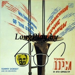 Tommy Dorsey And His Orchestra=Томми Дорси И Его Оркестр - На Солнечной Стороне Улицы / On The Sunny Side Of The Street
