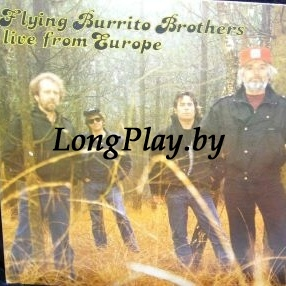 Flying Burrito Bros, The - Live From Europe