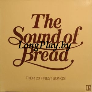 Bread - The Sound Of Bread Their 20 Finest Songs