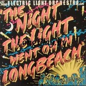 ELO = Electric Light Orchestra - The Night The Light Went On In Long Beach