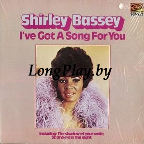 Shirley Bassey ‎ - I've Got A Song For You